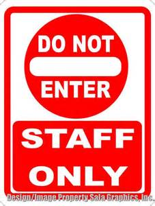 Do not enter staff only sign business signs pictures