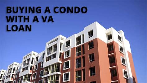 how to use va loan to buy a house va approved condos how to find and buy one with a va loan