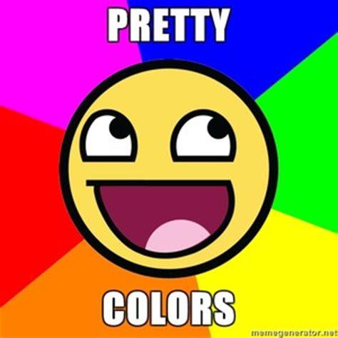 Colors Meme - awesome advise pretty colors meme generator polyvore