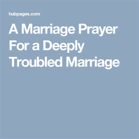 More Marriage Troubles For by A Marriage Prayer For A Deeply Troubled Marriage