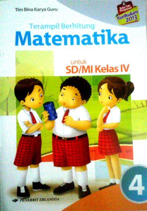 Buku Sd Penjas Kelas 5 Erlangga jual buku pelajaran matematika kelas iv sd kurikulum 2013 erlangga opstore indonesia