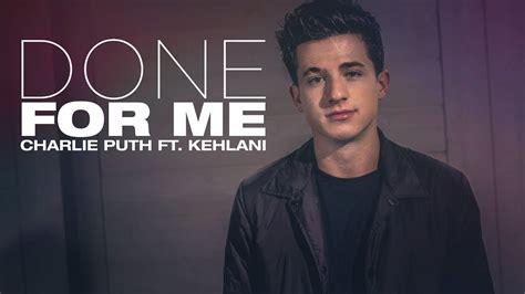 charlie puth kehlani done for me lyrics vietsub done for me charlie puth ft kehlani youtube