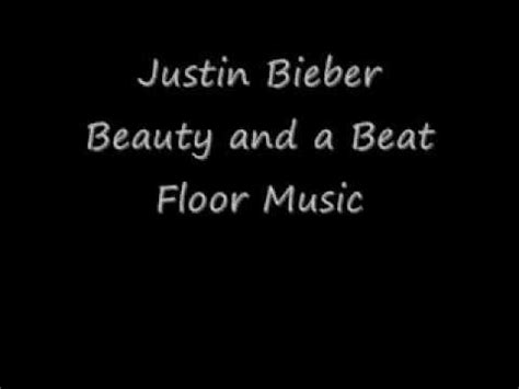 justin bieber beauty and a beat klaviernoten justin bieber beauty and a beat floor music youtube