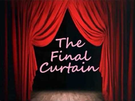 The Final Curtain Oy Vey Yeah Another Blogger