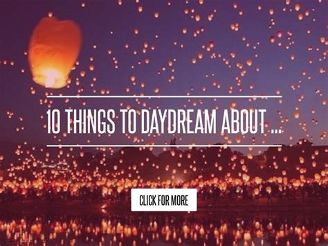 5 Things To Daydream About by 10 Things To Daydream About Lifestyle