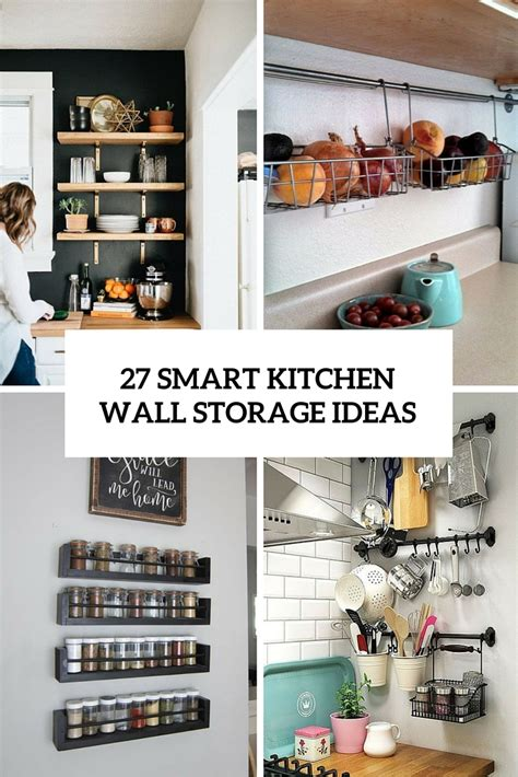 storage ideas for kitchen 27 smart kitchen wall storage ideas shelterness