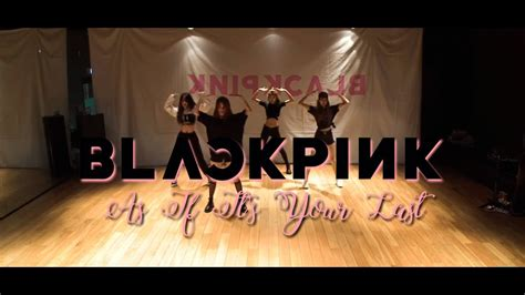 blackpink dance mirror black pink as if it s your last dance practice mirror
