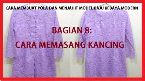 membuat pola baju kebaya modern cara membuat pola dan menjahit model baju kebaya modern
