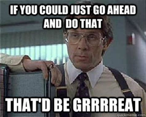 Lumberg Meme - office space boss quotes quotesgram
