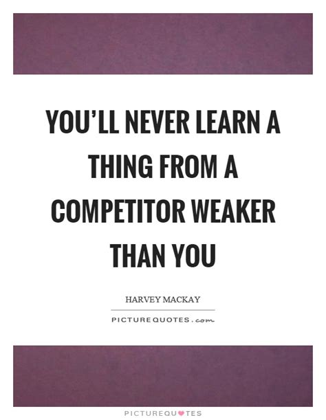 Will Never Learn by Competitor Quotes Competitor Sayings Competitor