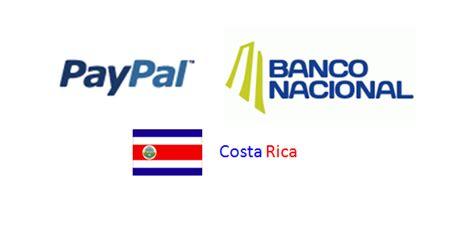 pago pencionados banco nacional de costa rica procedimiento paypal y costa rica banco nacional pagos
