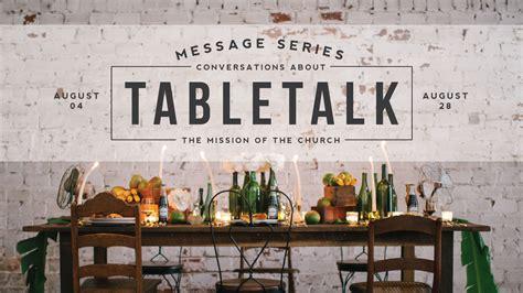 talk of the table table talk church sermon series ideas