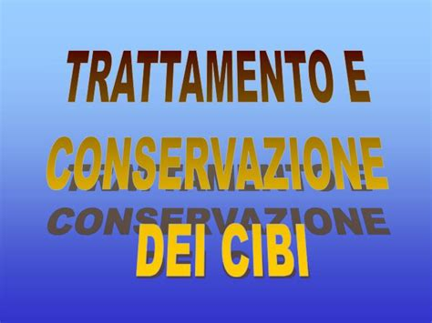 conservazione alimenti ppt ppt trattamento e conservazione dei cibi powerpoint