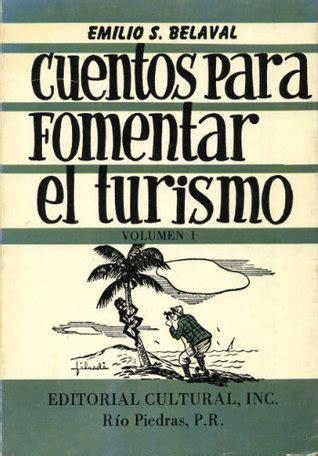 emilio s belaval maldonado cuentos para fomentar el turismo by emilio s belaval
