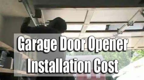 garage door opener installation cost garage door opener installation cost