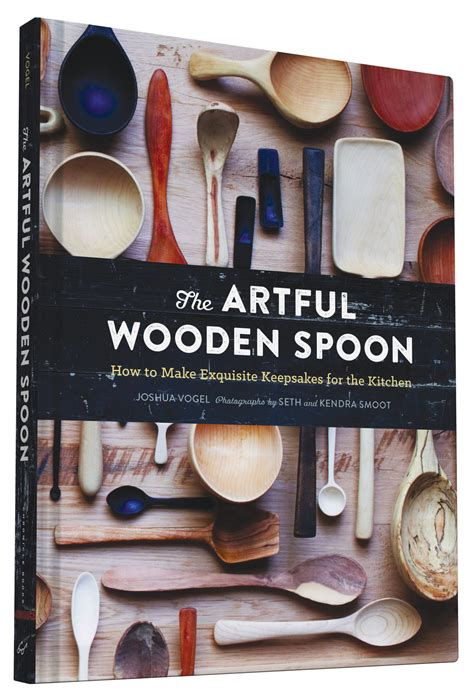 the artful wooden spoon by josh vogel and seth smoot wordery com