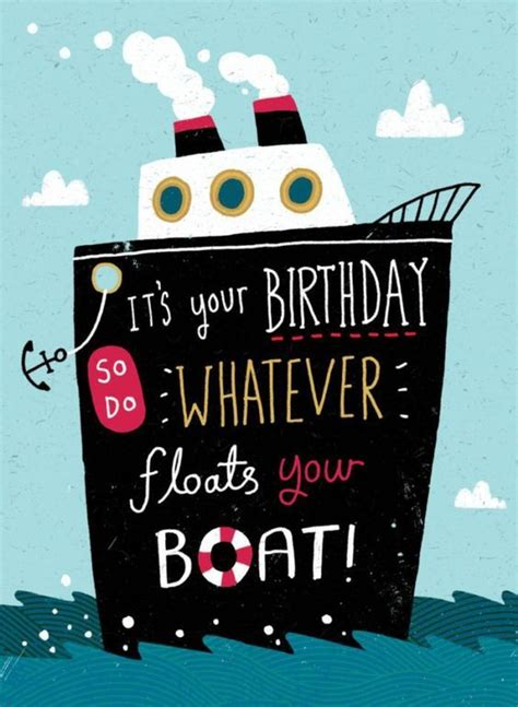 whatever floats your boat images it s your birthday so do whatever floats your boat