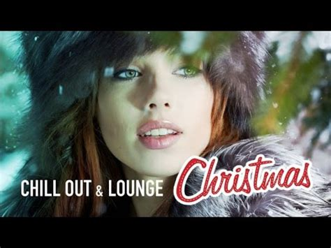 christmas  chill  lounge  collection   cocktail parties youtube