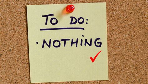 To Do Nothing 5 reasons to tell yourself no once in a while