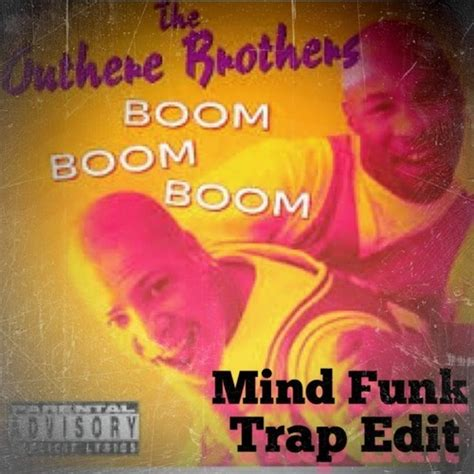 Boom Mind mind funk the outhere brothers boom boom boom trap edit