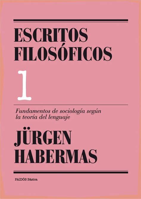 libro los fundamentos de la fundamentos de la sociolog 205 a seg 218 n la teor 205 a del lenguaje habermas jurgen sinopsis del libro