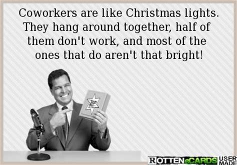 4 weeks of christmas for coworkers coworkers are like lights they hang around together half of them don t work and