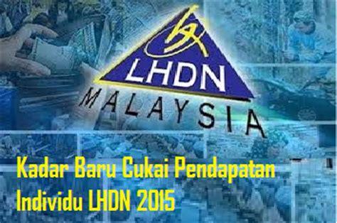 kadar cukai pendapatan individu lhdn malaysia tercinta open minda kadar baru cukai pendapatan individu lhdn 2015