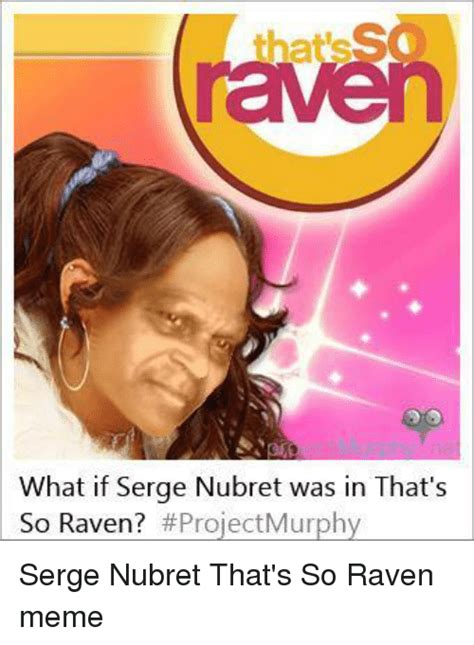 Thats So Meme - funny that s so raven memes of 2016 on sizzle