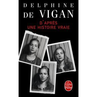 libro dapres une histoire vraie d apr 232 s une histoire vraie poche delphine de vigan livre tous les livres 224 la fnac