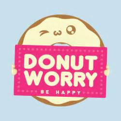 Wall Stickers B Q donut worry be happy humorous t shirt teepublic