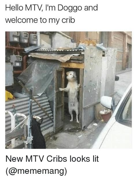 Hello Cribs by Search Mtv Memes On Sizzle
