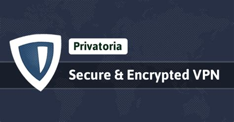 best secure vpn service privatoria protect your privacy with fast and