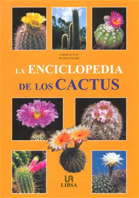 librer 237 a desnivel la enciclopedia de los cactus libor kunte y rudolf subik