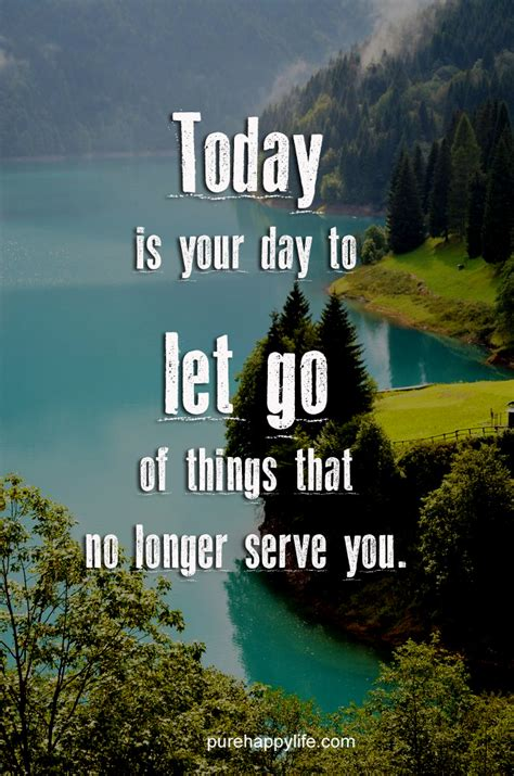 places to go on s day motivational quote today is your day to let go of things