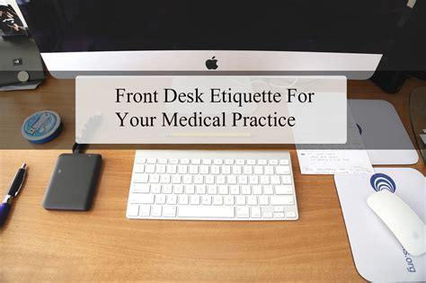 medical office front desk medical office front desk etiquette