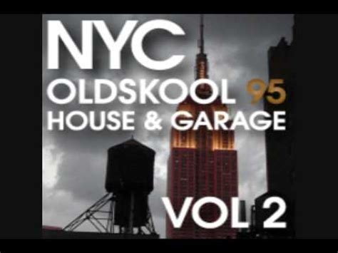 garage house music classic garage house music dj mix nyc 95 oldskool vol 2