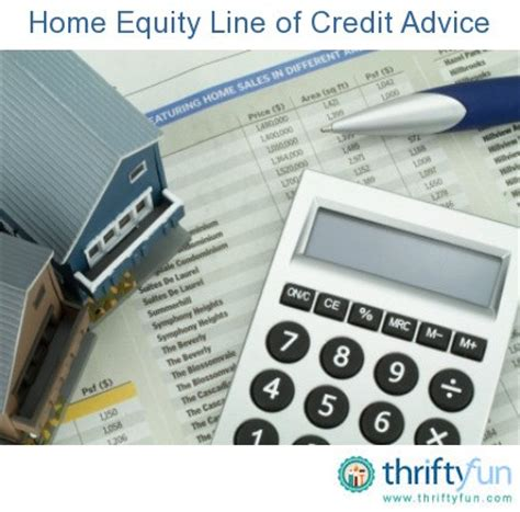 home equity line of credit advice thriftyfun