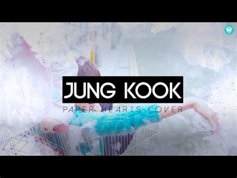 download mp3 jungkook bts paper heart jung kook quot paper hearts quot cover lyrics youtube