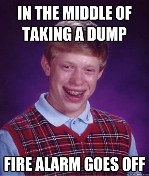 Meme Dump - in the middle of taking a dump fire alarm goes off bad