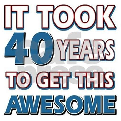 Birthday Quotes 40 Years Funny 40 Year Old Birthday Quotes Like Success