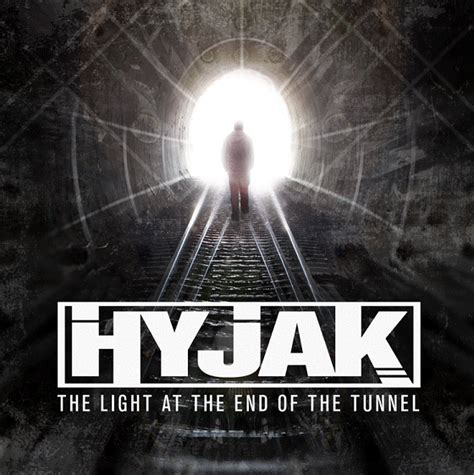 The Light At The End Of The Tunnel by Hyjak The Light At The End Of The Tunnel Out 12 07 2013