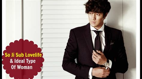 so ji sub tipe ideal so ji sub ideal type of woman youtube