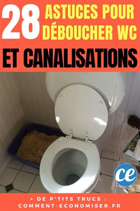 Comment Déboucher Canalisation by Astuce Pour D 233 Boucher Les Toilettes Astuces Cologiques