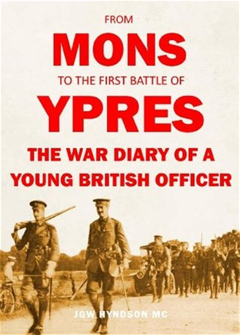 walking ypres battleground i books from mons to the battle of ypres by jgw hyndson mc