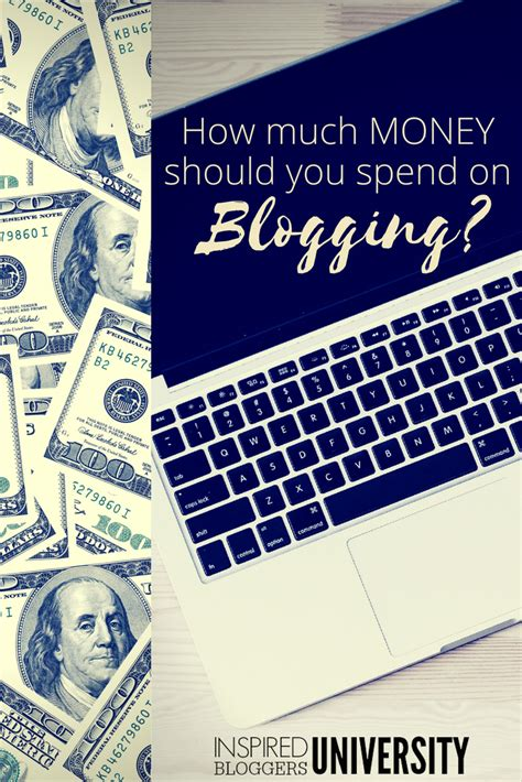 How Much Should I Spend On My by How Much Money Should I Spend On Blogging Inspired