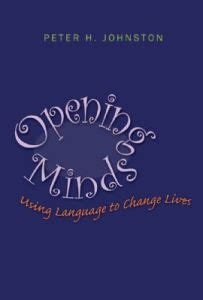 choice words how our language affects children s learning opening minds using language to change lives by