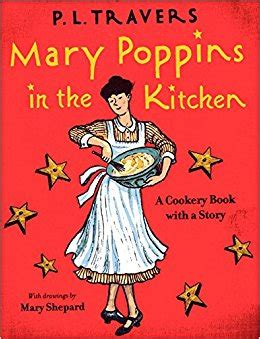 mary poppins in the 0152060804 mary poppins in the kitchen a cookery book with a story amazon co uk p l travers