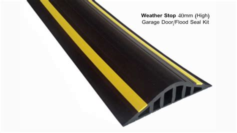 Garage Door Threshold Kit by Weather Stop 40mm High Garage Door Flood Barrier Seal