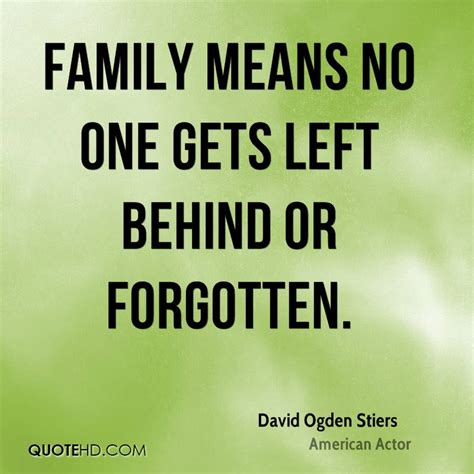 no one left to david ogden stiers family quotes quotehd