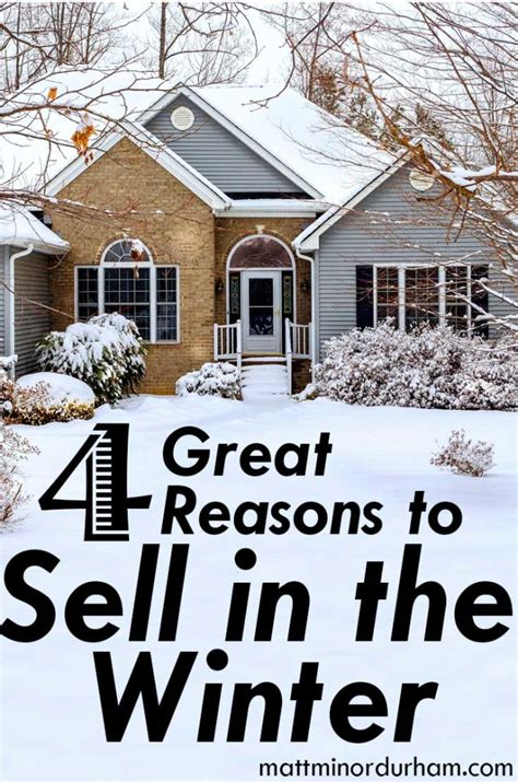 four great reasons to sell your house in the winter matt